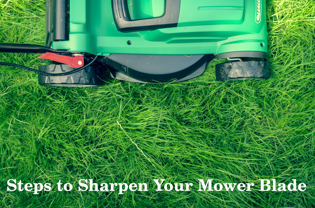 Steps to Sharpen Your Mower Blade
